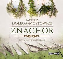 Znachor - Tadeusz DołęgaMostowicz