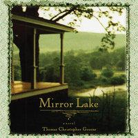 Mirror Lake - Thomas Christopher Greene