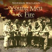 Young Men & Fire - Norman Maclean
