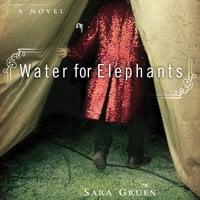 Water for Elephants - Sara Gruen