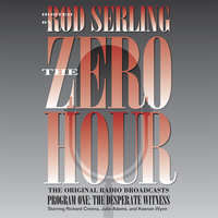 Zero Hour 1: The Desperate Witness - Rod Serling
