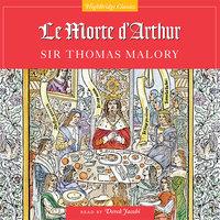 Le Morte D'Arthur - Sir Thomas Malory