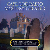 Captain Underhill Unmasks the Murderer - Steven Thomas Oney