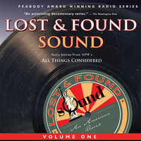Lost and Found Sound - Jay Allison, The Kitchen Sisters