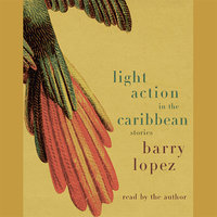 Light Action In the Caribbean - Barry Lopez