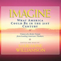 Imagine: What America Could Be in the 21st Century - Various