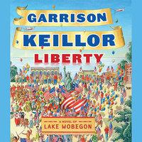 Liberty - Garrison Keillor