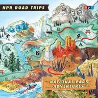 NPR Road Trips: National Park Adventures - NPR