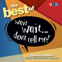 The Best of Wait Wait...Don't Tell Me! - NPR
