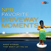 NPR Favorite Driveway Moments - NPR