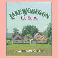 Lake Wobegon U.S.A. - Garrison Keillor
