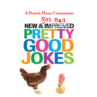 New and Not Bad Pretty Good Jokes - Garrison Keillor