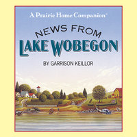 News from Lake Wobegon - Garrison Keillor