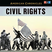 NPR American Chronicles: Civil Rights - NPR