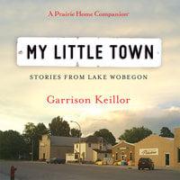 My Little Town - Garrison Keillor