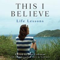 This I Believe: Life Lessons - Dan Gediman