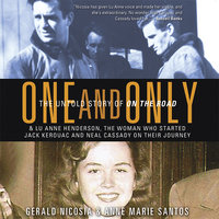 One and Only: The Untold Story of On the Road - Anne Marie Santos, Gerald Nicosia