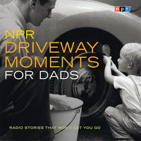 NPR Driveway Moments for Dads - NPR