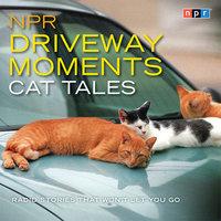 NPR Driveway Moments Cat Tales - NPR