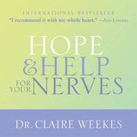 Hope and Help for Your Nerves - Dr. Claire Weekes