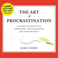 The Art of Procrastination - John Perry