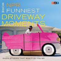 NPR More Funniest Driveway Moments - NPR