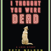 I Thought You Were Dead - Pete Nelson