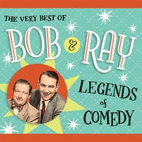 The Very Best of Bob and Ray: Legends of Comedy - Ray Goulding, Bob Elliott
