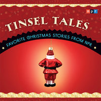 Tinsel Tales: Favorite Holiday Stories from NPR - NPR