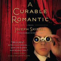 A Curable Romantic - Joseph Skibell