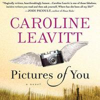 Pictures of You - Caroline Leavitt