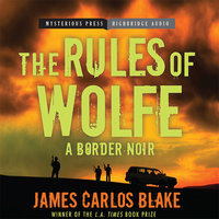 The Rules of Wolfe - James Carlos Blake