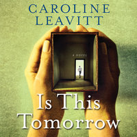 Is This Tomorrow - Caroline Leavitt