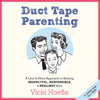 Duct Tape Parenting - Vicki Hoefle