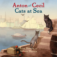 Anton and Cecil: Cats at Sea - Valerie Martin, Lisa Martin