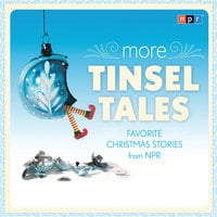 More Tinsel Tales: Favorite Christmas Stories from NPR - NPR