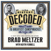 History Decoded: The Ten Greatest Conspiracies of All Time - Keith Ferrell,Brad Meltzer