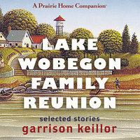 Lake Wobegon Family Reunion - Garrison Keillor