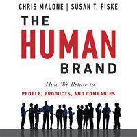 The Human Brand - Susan T. Fiske,Chris Malone