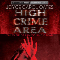 High Crime Area: Tales of Darkness and Dread - Joyce Carol Oates