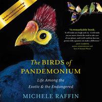 The Birds of Pandemonium - Michele Raffin