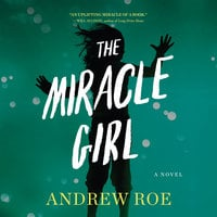 The Miracle Girl - Andrew Roe