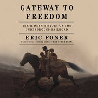 Gateway to Freedom - Eric Foner