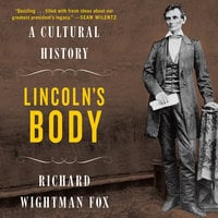 Lincoln's Body - Richard Wightman Fox