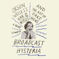 Broadcast Hysteria - A. Brad Schwartz