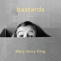 Bastards - Mary Anna King