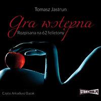 Gra wstępna - Tomasz Jastrun