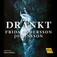 Dränkt - Frida Andersson Johansson