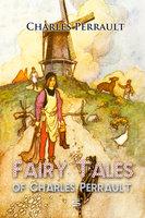 Fairy Tales of Charles Perrault - Charles Perrault