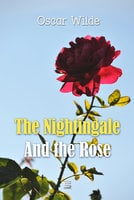 The Nightingale And the Rose - Oscar Wilde